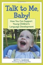 Talk to Me, Baby!: How You Can Support Young Children