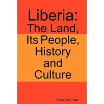 Liberia: The Land, Its People, History and Culture/Frank She 价格:206.90