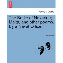 The Battle of Navarine; Malta, and Other Poems. by a Naval O 价格:177.60