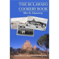 The Bulawayo Cookery Book: Zimbabwe