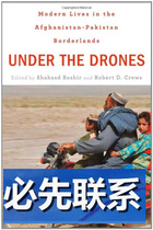 Under the Drones  Modern Lives in the Afghanistan Pakistan 价格:39.32