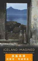Iceland Imagined: Nature, Culture, and Storytelling in the N 价格:7.50