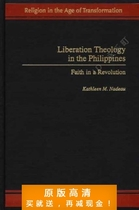 Liberation Theology in the Philippines: Faith in a Revolutio 价格:7.50