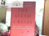 The Sixth Crisis : Iran Israel America and the Rumors of cb 价格:197.00