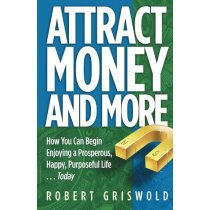 Attract Money and More: How You Can Begin Enjoying a Prosper 价格:55.32