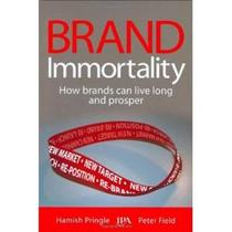[E]Brand Immortality: How Brands Can Live Long and Prosper 价格:158.32