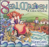 081227985820 Karan Casey Seal Maiden: A Celtic Musical  美版 价格:125.00