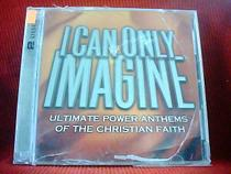 I Can Only Imagine Ultimate Power Anthems Of 2CD Q0128  架 价格:4.00