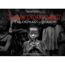 Transcendent Spirit: The Orphans of Uganda  Douglas Me 价格:286.00