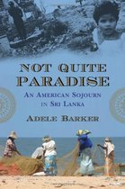 Not Quite Paradise An American Sojourn in Sri Lanka 价格:6.80