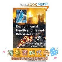Environmental Health and Hazard Risk Assessment: Princip 价格:53.00