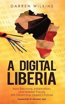 【预订】A Digital Liberia: How Electrons, Information, and 价格:255.00
