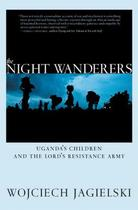 【预订】The Night Wanderers: Uganda