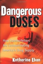 Dangerous Doses: The Contamination Of the American Drug Supp 价格:132.48