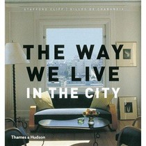 【正版包邮】The Way We Live In the City (Way We Live (Rizzo 价格:181.00