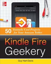 Kindle Fire Geekery: 50 Insanely Cool Projects for Your Amaz 价格:207.90