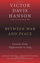 Between War and Peace: Lessons from Afghanistan to Iraq/Vict 价格:99.60