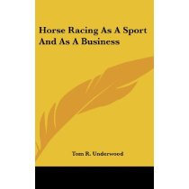 Horse Racing as a Sport and as a Business /Tom R. Unde 价格:206.40