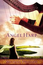 Angel Harp: A Novel/Michael Phillips/进口原版 价格:74.88