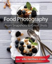 Food Photography: From Snapshots to Great Shots 食品摄影 价格:0.90