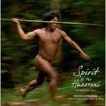 Spirit of the Huaorani: An Amazon People of Ecuador