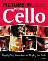 Picture Yourself Playing Cello Step by Step Instruction fo 价格:6.80