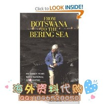 From Botswana to the Bering Sea: My Thirty Years With Na 价格:30.00