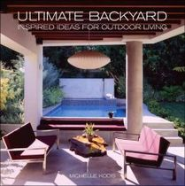 Ultimate Backyard: Inspired Ideas for Outdoor Living 后花园 价格:284.00