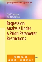 Regression Analysis Under A Priori Parameter Restrictions (S 价格:7.50