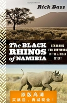 The Black Rhinos of Namibia: Searching for Survivors in the 价格:7.50