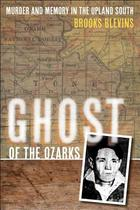 【预订】Ghost of the Ozarks: Murder and Memory in the Upland 价格:236.00