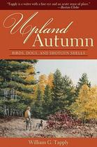 【预订】Upland Autumn: Birds, Dogs, and Shotgun Shells 价格:251.00