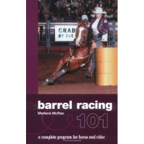Barrel Racing 101: A Complete Program for Horse and Rider [ 价格:191.40