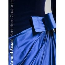 Arnold Scaasi: American Couturier 价格:370.00