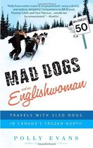 Mad Dogs and an Englishwoman: Travels with Sled Dogs in Cana 价格:99.60