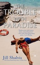 The Trouble with Paradise /Jill Shalvis/进口原版 价格:58.00