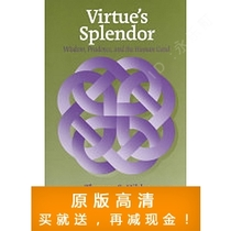 Virtue splendor, wisdom, prudence, and the human good by T 价格:7.50