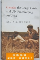 Canada, the Congo Crisis, and UN Peacekeeping, 1960-64-Kevin 价格:7.50