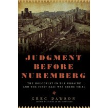 Judgment Before Nuremberg: The Holocaust in the Ukraine and 价格:205.20