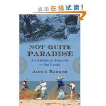 [E]Not Quite Paradise: An American Sojourn in Sri Lanka   Ad 价格:130.00