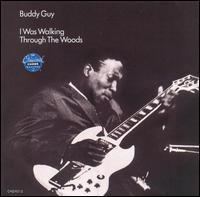 076732931523 Buddy Guy I Was Walking Through the Woods 美版 价格:115.00