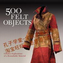 500 Felt Objects: Creative Explorations of a Rema/正版书籍 价格:140.70